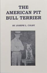 Pit Bull Book The American Pit Bull Terrier           by Joseph L. Colby