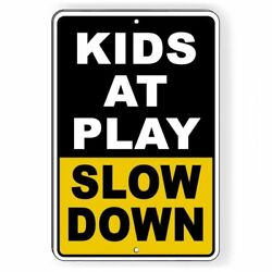 Kids At Play Slow Down Aluminum Metal Safety Novelty Sign Three Sizes Nw17