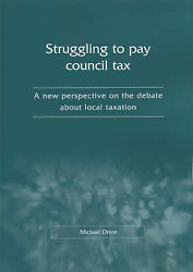 Struggling To Pay Council Tax A New Perspective On The Debate About Low Taxati