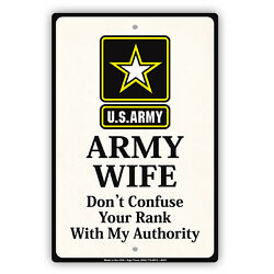 Army Wife Donand039t Confuse Your Rank With My Authority Funny Aluminum Metal Sign