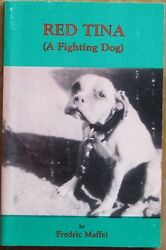 Pit Bull Book Red Tina (A Fighting Dog) by Fredric Maffei (autographed)