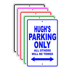 Hughand039s Parking Only All Others Will Be Towed Name Novelty Metal Aluminum Sign