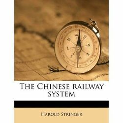 The Chinese Railway System By Stringer Harold
