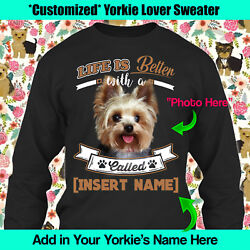 Personalize Yorkie Yorkshire English Terrier Sweater Long Sleeve Life Better Mom