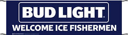 New Large Budweiser Bud Light 3' X 10' Banner Sign Beer Welcome Ice Fishermen