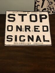"""Vintage Stop On Red Signal"""" Rail Road Sign Cast-iron Rensselaer Indiana"""
