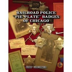 """Railroad Police """"pie Plate"""" Badges Of Chicago -- Out Of Print -- New Book"""