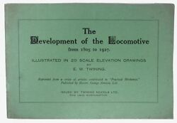 E W Twining / Development Of The Locomotive From 1805 To 1927 Illustrated In 20