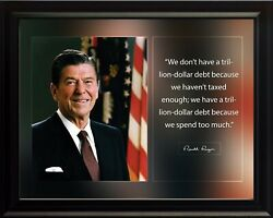 Ronald Reagan We Don't Have A Trillion Poster Print Picture Or Framed Wall Art