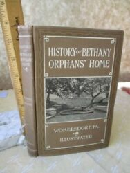 History Of Bethany Orphans Home,womelsdorf,pa, C.1907, Thos.m.yundt,illustrated
