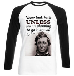 HENRY DAVID THOREAU NEVER LOOK BACK QUOTE - NEW COTTON BLACK SLEEVED TSHIRT