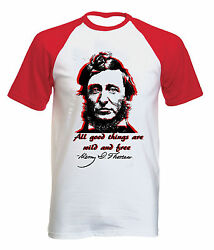 HENRY DAVID THOREAU ALL GOOD THINGS - NEW COTTON BASEBALL TSHIRT ALL SIZES $20.86