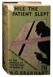 Mignon G Eberhart / While The Patient Slept First Edition 1930