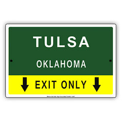 Tulsa Oklahoma Exit Only Highway State City Novelty Decor Aluminum Metal Sign