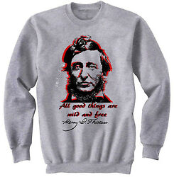 HENRY DAVID THOREAU ALL GOOD THINGS - NEW COTTON GREY SWEATSHIRT- ALL SIZES $33.90