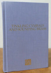 Collected Works Of Hugh Nibley Tinkling Cymbals And Sounding Brass The Art...