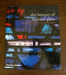 The History Of Stained Glass The Art Of Light - Medieval To Contemporary