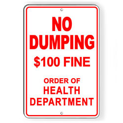 No Dumping 100 Fine By Order Of Health Department Metal Sign 5 Sizes Snd004