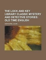 The Lock And Key Library Classic Mystery And Detective Stories Old Time Englis