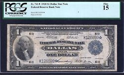 1918 1 Frbn Dallas Fr-741 ♚♚ Satr ♚♚ Pcgs Fine 15 Only 4 Known Very Rare