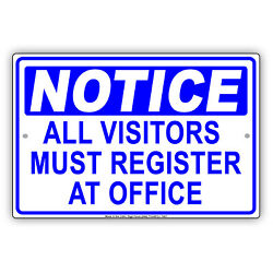 Notice All Visitors Must Register At Office Novelty Caution Aluminum Metal Sign