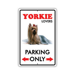 Yorkie Lovers Parking Only Dog Owner Novelty Notice Aluminum Metal Sign