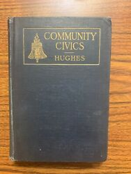 1917 Community Civics By R.o. Hughes Book Published By Allyn And Bacon