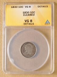 1830 Capped Bust Dime Anacs Vg 8 Details