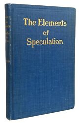 1913 Elements Of Speculation 1st Ed. Thomas Gibson Wall Street Stock Market