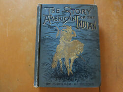 1887 Story Of The American Indian Brooks 1st Ed. Lots Of Illus.. Blue Coth