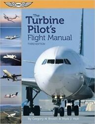 The Turbine Pilotand039s Flight Manual By Gregory N. Brown