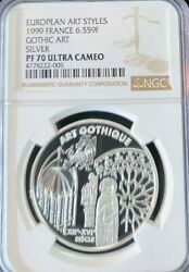 1999 France Silver 6.55957 Francs Gothic Art Ngc Pf 70 Ultra Cameo Perfection