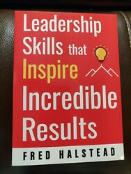 NEW Leadership Skills that Inspire Incredible Results by Halstead Fred