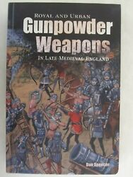 Royal And Urban Gunpowder Weapons In Late Medieval England Armour And Weapons