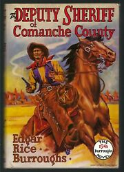 Edgar Rice Burroughs The Deputy Sheriff Of Comanche County 1st Laminated Dj