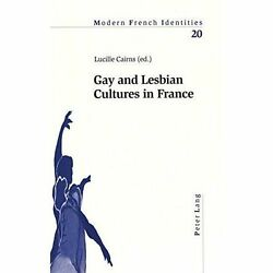 Gay And Lesbian Cultures In France Modern French Identities English And Fren