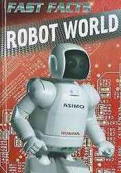 Robot World Fast Facts By Hyland, Tony