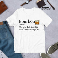 Bourbon The Glue Holding This 2020 Shitshow Together Wine Tshirt