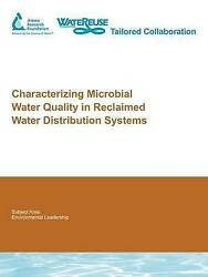 Characterizing Microbial Water Quality In Reclaimed Water Distribution Systems