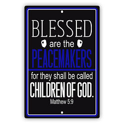 Blessed Are The Peace Makers For They Shall Be Called Aluminum Metal Sign