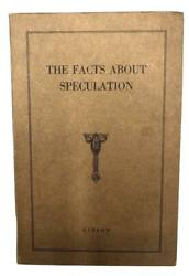 The Facts About Speculation By Thomas Gibson New York 1923 Wall Street Finance