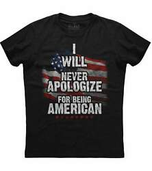 Mens American Flag I Will Never Apologize For Being American Patriotic T shirt