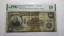 10 1902 Downers Grove Illinois Il National Currency Bank Note Bill Ch. 9725
