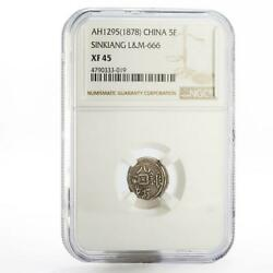 China Sinkiang Province 5 Fen Xf45 Ngc Lm-666 Silver Coin 1878