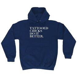 Funny Novelty Hoodie Hoody Hooded Top - Tattooed Chicks Do It Better