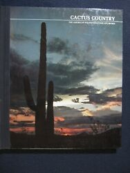 Cactus Country The American Wilderness/time-life Books [hardcover]