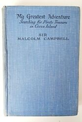 My Greatest Adventure Sir Malcolm Campbell 1931 1st Ed Treasure Hunting Cocos Is