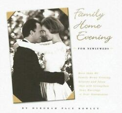 Family Home Evening for Newlyweds Rowley Deborah P Used VeryGood $4.39
