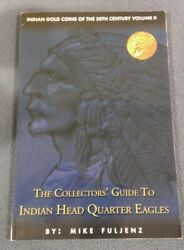 The Collectors' Guide To Indian Head Quarter Eagles, 2007 - Mike Fuljenz