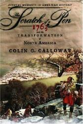 The Scratch of a Pen: 1763 and the Transformation of North America Pivotal Mo..